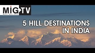 5 hill destinations in India