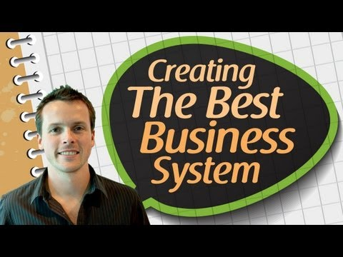 How To Create The Best Business System