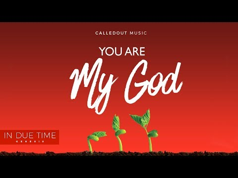 CalledOut Music - You Are My God [Audio]