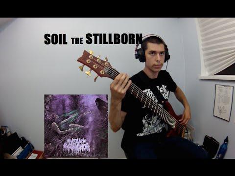 INFANT ANNIHILATOR: Soil the Stillborn (Bass Cover)