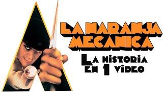 La Naranja Mecánica: La Historia en 1 Video