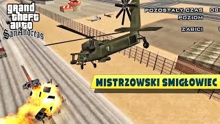 Misje policyjne śmigłowcem - Armagedonem :D #26 | Grand Theft Auto San Andreas
