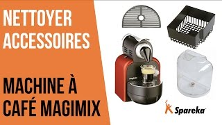 Comment nettoyer les accessoires de votre cafetière Magimix ?