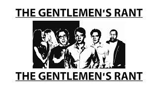 The Gentlemen's Rant - The Gentlemen's Rant