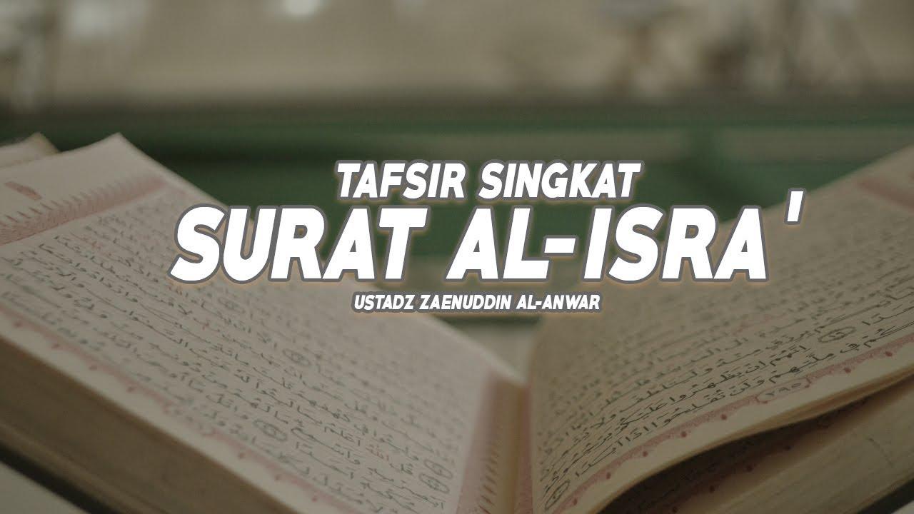 Tafsir Singkat Surat Al Isra Ayat 67 S D 75 Ustadz Zaenuddin Al Anwar Youtube