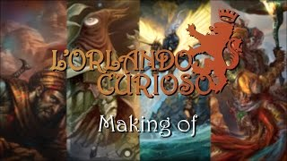 [Lucca Comics & Games] L'Orlando Curioso Making Of