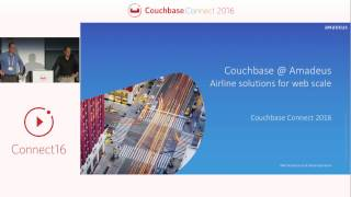 Couchbase at Amadeus: airline solutions for web scale – Couchbase Connect 2016