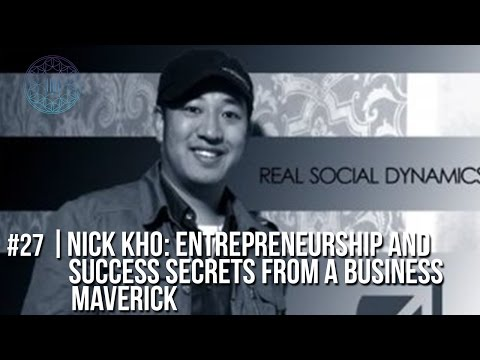 #27 | Nick Kho: Entrepreneurship and Success Secrets from a Business Maverick