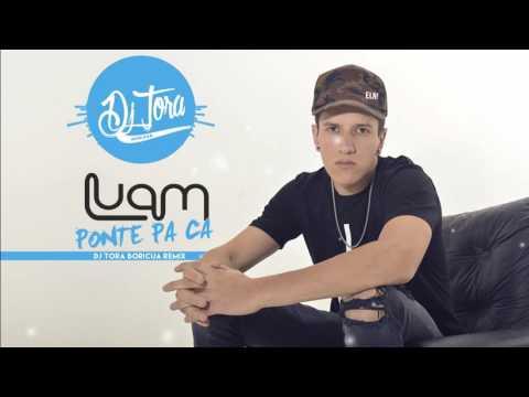 Luam - Ponte Pa Ca - Dj Tora Boricua Remix