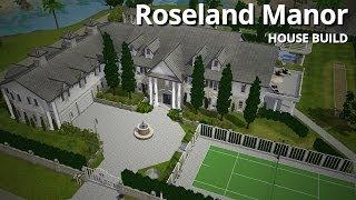 The Sims 3 House Building - Roseland Manor (w/ CaithlinSims)