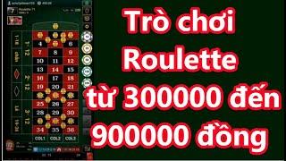 Bí quyết chơi Roulette 5 phút lợi nhuận 600000 đồng