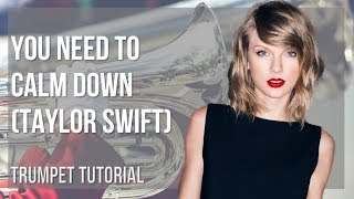 How to play You Need To Calm Down by Taylor Swift on Trumpet (Tutorial)