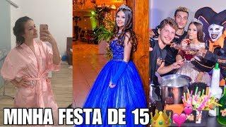 MINHA FESTA DE 15 ANOS + MEU DIA DE PRINCESA