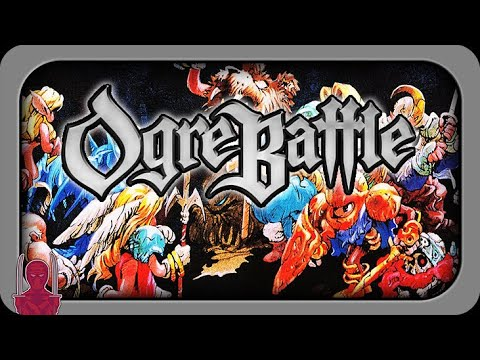 Ogre Battle Retrospective And Review
