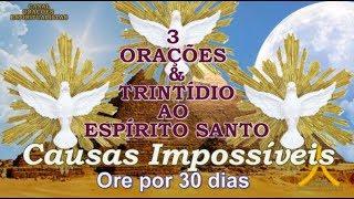 3 Orações e Trintídio ao Divino Espírito Santo - Causas Impossíveis