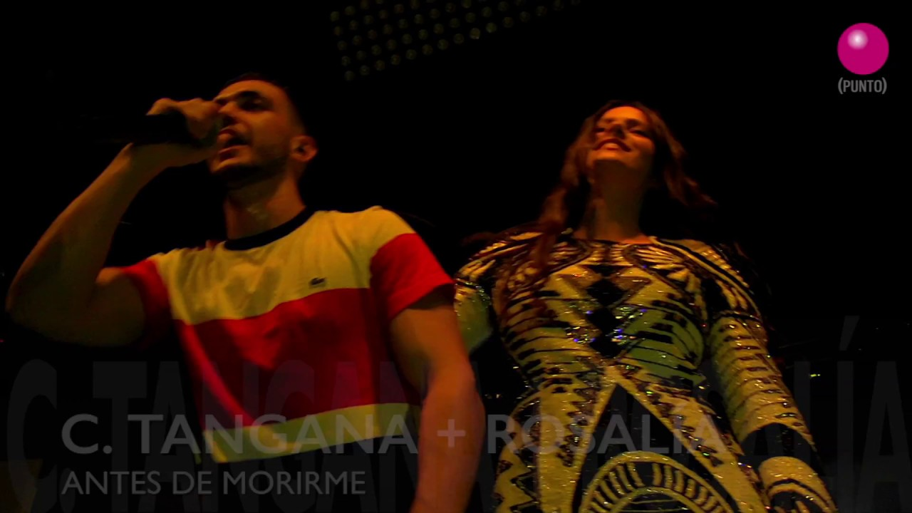 C. TANGANA + ROSALÍA - ANTES DE MORIRME @OchoYMedioClub 13/11/2016