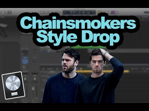 How to Make a Chainsmokers Style Drop