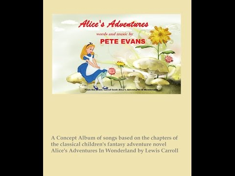 Alice's Adventures (Complete Album) - Pete Evans