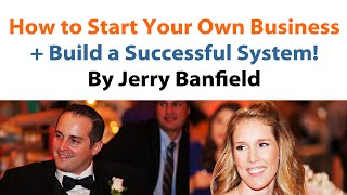How to Start Your Own Business Online and Build a Successful System: My 2014 Story