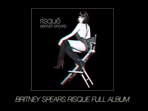 Britney Spears - Risqué [FULL ALBUM]  [FAN-MADE]