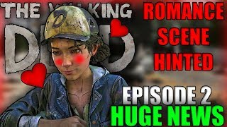 EPISODE 2 NEWS,  LOVE SCENE HINTS? The Walking Dead:The Final Season Episode 2 Suffer The children.