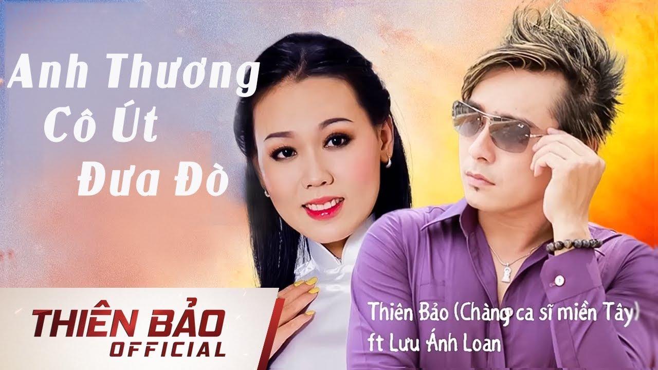 Anh Thương Cô Út Đưa Đò   Thiên Bảo [Chàng Ca Sĩ Miền Tây] ft Lưu Ánh Loan
