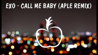 Exo - Call Me Baby (Aple remix)