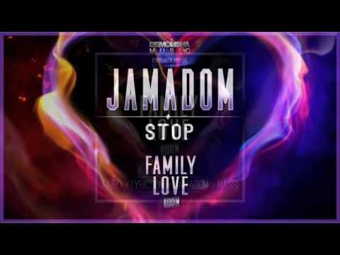 JAMADOM - Stop (Family Love riddim / March 2015)