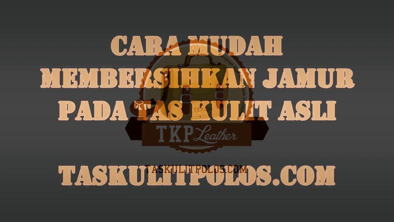 Cara Membersihkan Jamur Pada Tas Kulit Asli - YouTube e52653dfa3