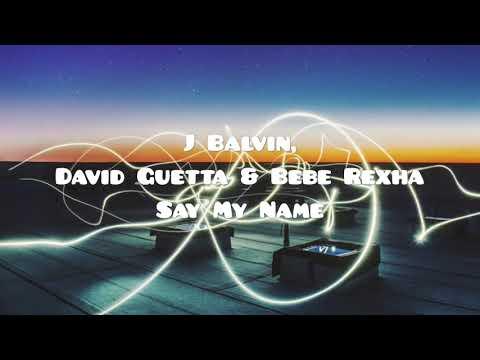 David Guetta J Balvin & Bebe Rexha - Say My Name Testo e Traduzione
