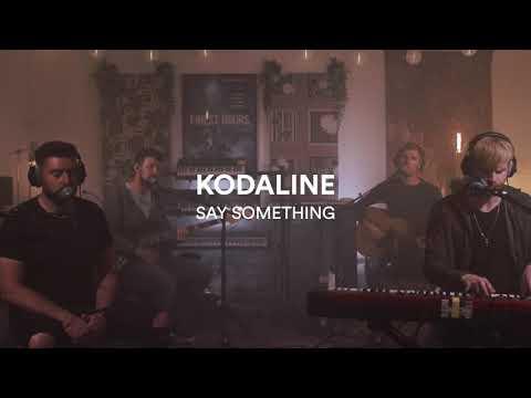 Kodaline – Say Something
