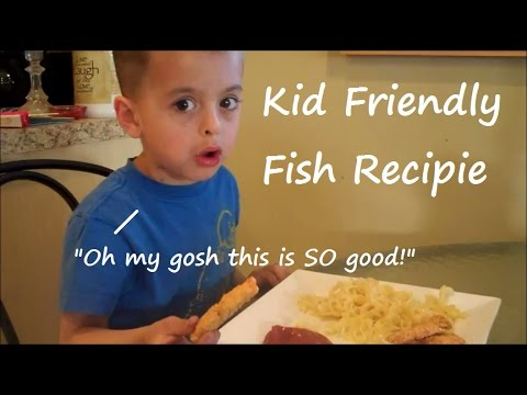 Kid Friendly Fish Recipe *with Proof*
