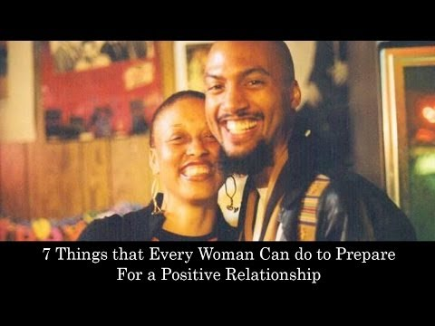 7 Things That Every Woman Can Do To Prepare For A Positive Relationship Trailer