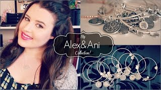 My Alex and Ani Collection!
