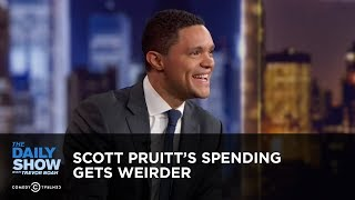 Scott Pruitt's Spending Gets Weirder - Between the Scenes | The Daily Show
