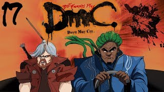 Best Friends Play DmC: Devil May Cry - Definitive Edition (Part 17)