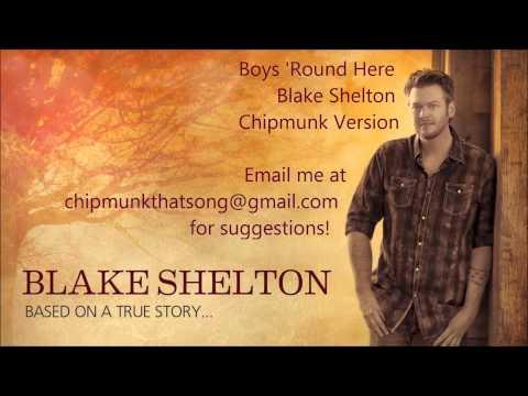 Boys 'Round Here - Blake Shelton - Chipmunk Version