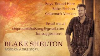 boys round here blake shelton chipmunk version
