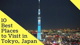 10 Best Places to Visit in Tokyo, Japan | Must Do Things in Tokyo  - Tourist Junction