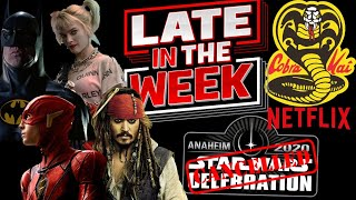 Late in the Week - EP 4 - Keaton's Batman, Margot Robbie, Cobra Kai & Netflix, Star Wars Celebration