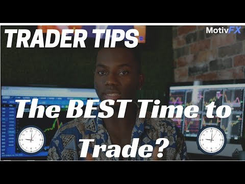 Trader Tips | When is THE BEST time to Trade?? | Forex