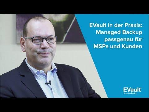 EVault in der Praxis: Managed Backup passgenau für MSPs und Kunden