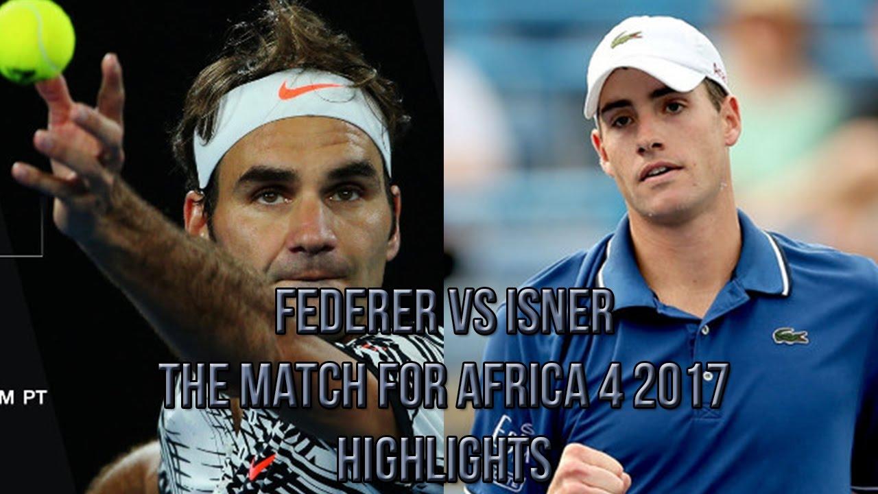 774eb87ce Roger Federer Vs John Isner - The Match for Africa 4 2017 (Highlights HD)