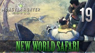[19] New World Safari (Let's Play Monster Hunter: World [PS4 Pro] w/ GaLm)