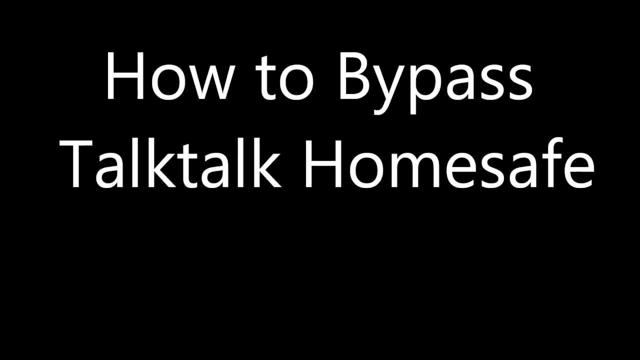 How To Bypass Talktalk Homesafe