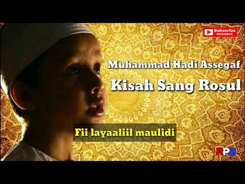 Muhammad Hadi Assegaf ( Cucu Habib Syech ) - Kisah Sang Rosul ( FULL LIRIK )