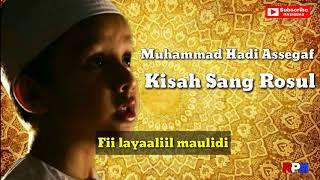 Muhammad Hadi Assegaf Cucu Habib Syech Kisah Sang Rosul FULL LIRIK