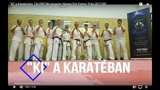 """Gambar cover #02 """"KI"""" a Karate-ban: TALENTUM program Sensei Fris Ferenc Dojo 2017-09"""