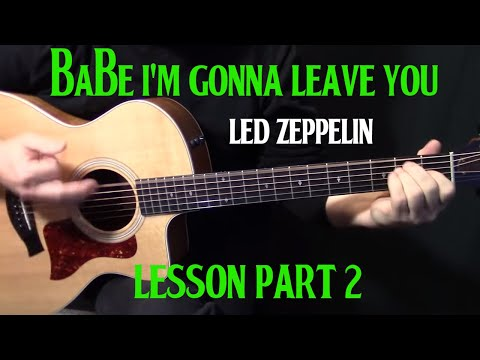 """How To Play """"Babe, I'm Gonna Leave You"""" On Guitar By Led Zeppelin - Acoustic Guitar Lesson Part 2"""