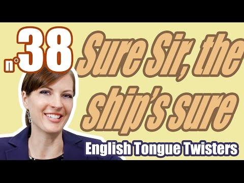 "Ecom Anglais: Les Virelangues 38/100: ""Sure, sir, the ship's sure shipshape, sir"". Tongue twister."